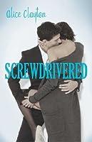 Screwdrivered (Cocktail, #3)