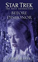 Before Dishonor (Star Trek - The Next Generation: The Second Decade #4)