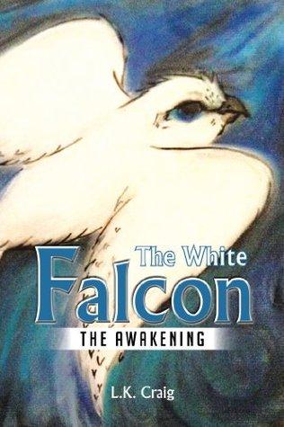 The White Falcon : The Awakening