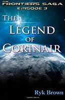 "Ep.#3 - ""The Legend of Corinair"": The Frontiers Saga (Volume 3)"