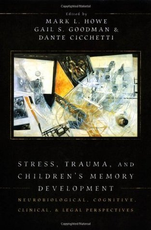 Stress-Trauma-and-Children-s-Memory-Development-Neurobiological-Cognitive-Clinical-and-Legal-Perspectives
