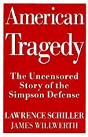 An American Tragedy: The Uncensored Story of the Simpson Defense