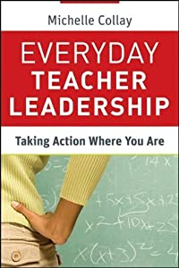 Everyday Teacher Leadership: Taking Action Where You Are