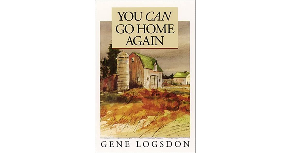 You can go home again adventures of a contrary life by gene logsdon fandeluxe Images