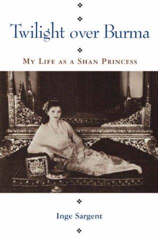 Twilight Over Burma: My Life as a Shan Princess