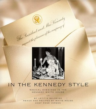 In the Kennedy Style: Magical Evenings in the Kennedy White House