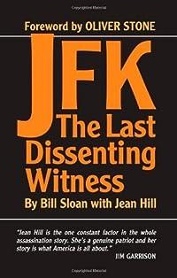 JFK: The Last Dissenting Witness
