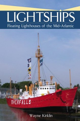 Lightships: Floating Lighthouses of the Mid-Atlantic Coast