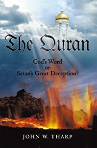 The Quran: God's Word or Satans Great Deception?
