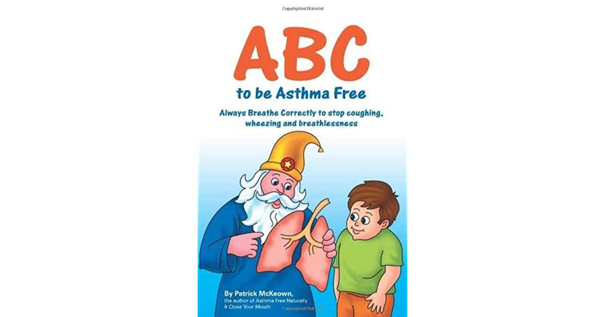 The ABCs of Asthma An Asthma Alphabet Book for Kids of All Ages