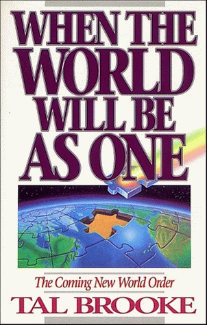 When the World Will Be As One: The Coming New World Order