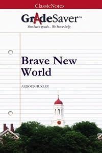 GradeSaver (TM) ClassicNotes: Brave New World