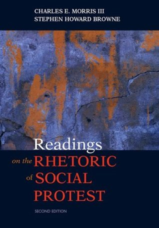 Readings on the Rhetoric of Social Protest by Charles E. Morris III