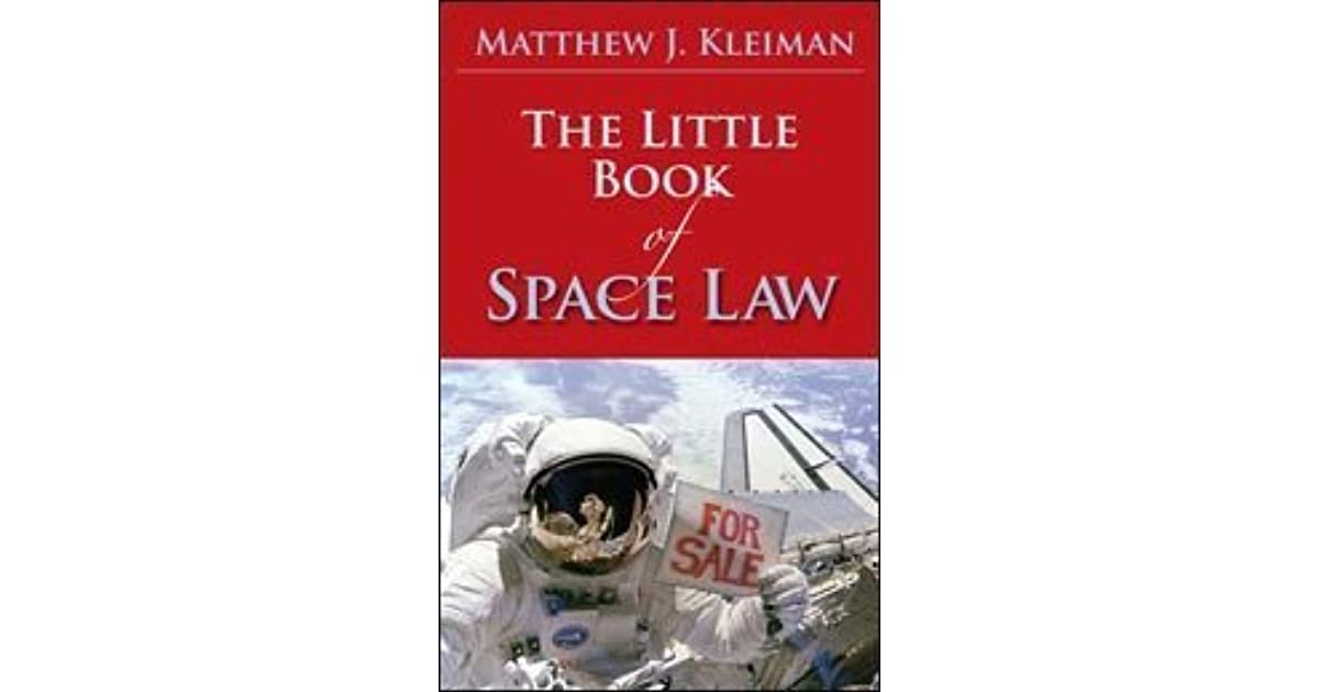 The Little Book of Space Law by Matthew J  Kleiman