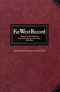Far West Record: Minutes of the Church of Jesus Christ of Latter-day Saints, 1830-1844