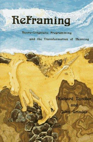 Reframing by Richard Bandler