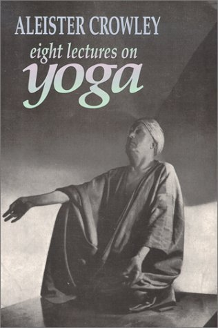 Aleister Crowley - Eight Lectures on Yoga