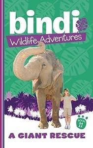 A Giant Rescue (Bindi Wildlife Adventures, #11)