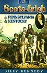 Scots Irish in Pennsylvania & Kentucky (Scots-Irish Chronicles)