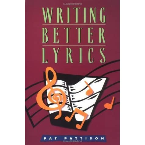 Writing Better Lyrics Pat Pattison Pdf