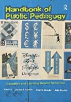 Handbook of Public Pedagogy: Education and Learning Beyond Schooling (Studies in Curriculum Theory Series)