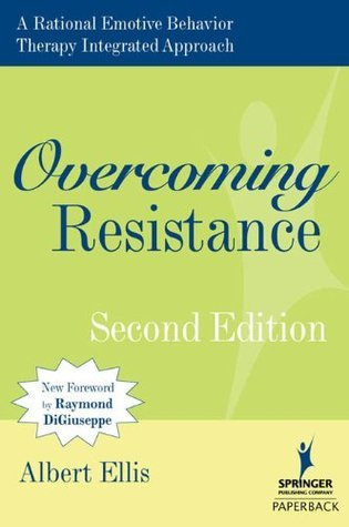 Overcoming Resistance (2nd Edition) - Albert Ellis