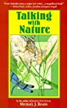 Talking with Nature: Sharing the Energies and Spirit of Trees, Plants, Birds, and Earth