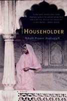 The Householder: A Novel (The Norton Library)