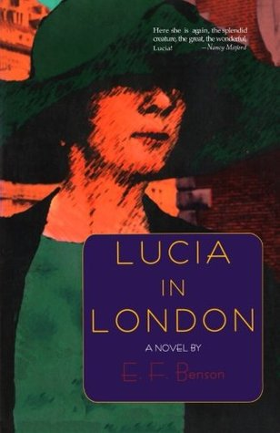 Lucia in London (Lucia, #3) by E F  Benson