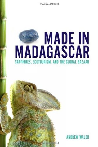 Made in Madagascar: Sapphires, Ecotourism, and the Global