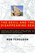 The Devil and the Disappearing Sea: A True Story About the Aral Sea Catastrophe