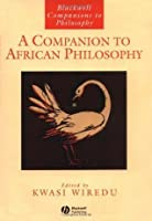 A Companion to African Philosophy (Blackwell Companions to Philosophy)