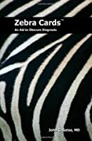 Zebra Cards: An Aid To Obscure Diagnosis