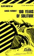 Cliffs Notes on Garcia Marquez' 100 Hundred Years of Solitude