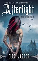 Afterlight (Dark Ink Chronicles, #1)