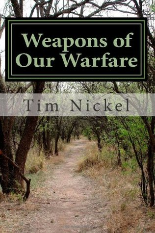 Weapons of Our Warfare: Field Manual for Soldiers of the Lamb