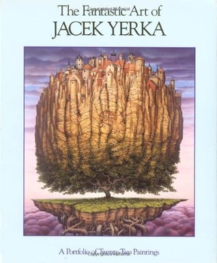 The Fantastic Art of Jacek Yerka: A Portfolio of 21 Paintings