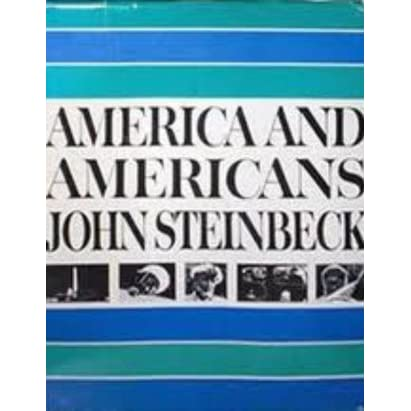 the issues of america as described in john steinbecks america and americans Short stories are described has miniature versions  the question is how does john steinbeck tackle social issues in the novel through  america and americans.