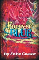 Forever Blue (The Ruby Blue Series) (Volume 4)