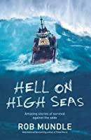 Hell on High Seas; Amazing Stories of Survival Against the Odds
