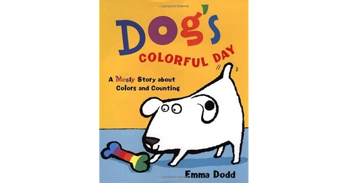 Dogs Colorful Day A Messy Story About Colors And Counting By Emma Dodd