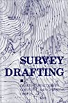Survey Drafting: Drafting Practices in Surveying & Engineering Offices