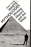 White Mythologies: Writing History and the West