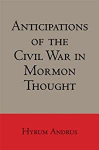 Anticipations of the Civil War in Mormon Thought