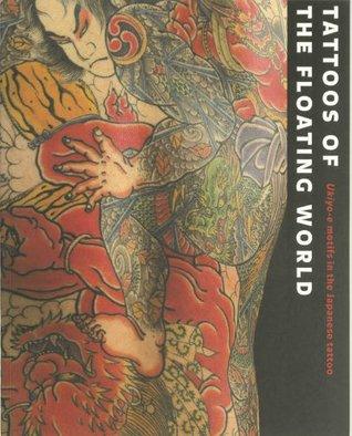 Tattoos of the Floating World: Ukiyo-e Motifs in the Japanese Tattoo