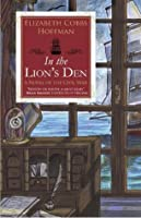In the Lion's Den: A Novel of the Civil War