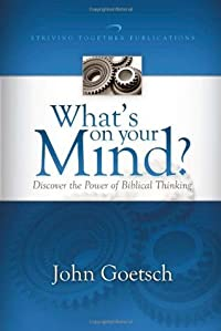 What's on Your Mind?: Discover the Power of Biblical Thinking
