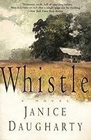 Whistle: A Novel