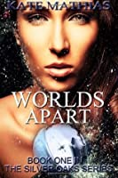 Worlds Apart (The Silver Oaks Series) (Volume 1)
