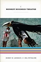 Monkey Business Theatre (The Linda Schele Series in Maya and Pre-Columbian Studies)